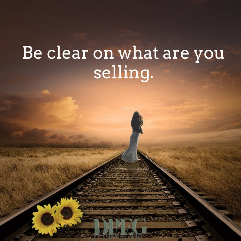 Be clear on what are you selling.